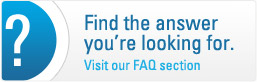 Find the Answer you're looking for. Visit our FAQ section
